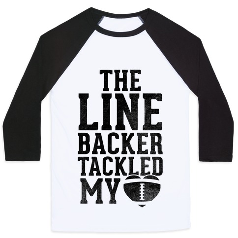 The Linebacker Tackled My Heart Baseball Tee