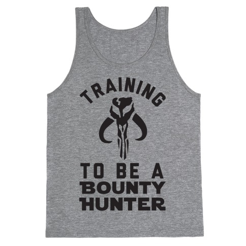 Training To Be A Bounty Hunter Tank Top