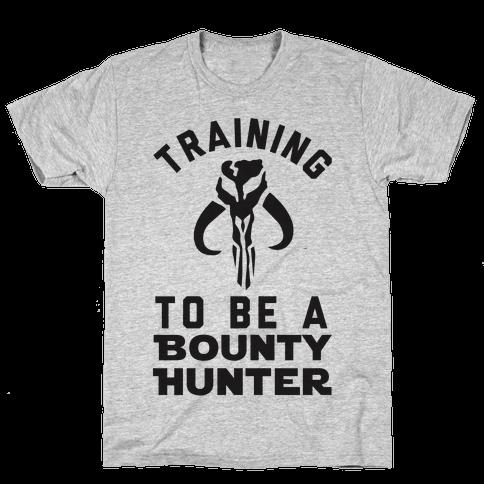 Training To Be A Bounty Hunter Mens T-Shirt