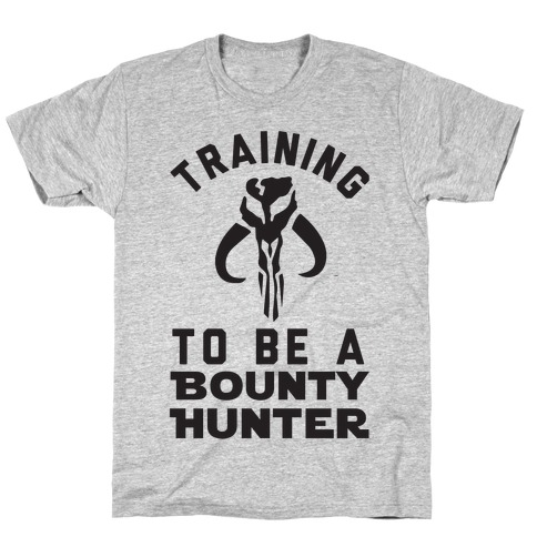 Training To Be A Bounty Hunter Mens T-Shirt