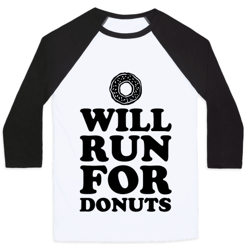 Will Run for Donuts Baseball Tee