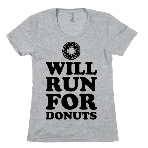 Will Run for Donuts Womens T-Shirt