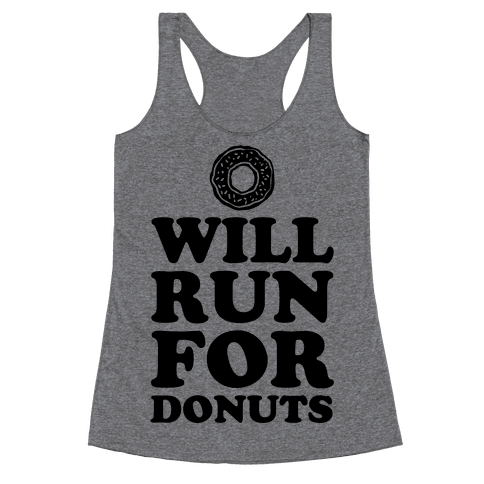 Will Run for Donuts Racerback Tank Top