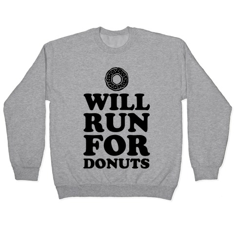 Will Run for Donuts Pullover