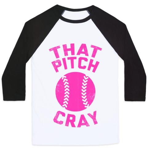 That Pitch Cray Baseball Tee