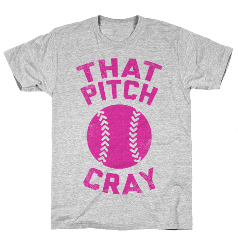 That Pitch Cray Mens T-Shirt