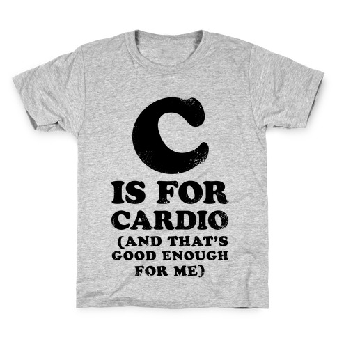 C is for Cardio Kids T-Shirt