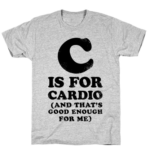 C is for Cardio T-Shirt