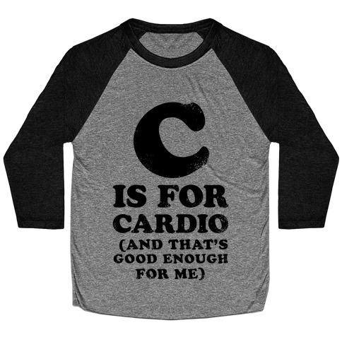 C is for Cardio Baseball Tee