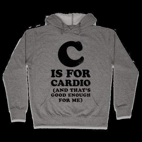 C is for Cardio Hooded Sweatshirt