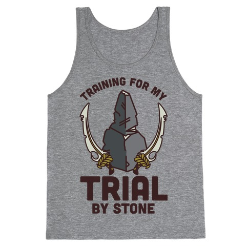 Training For My Trial By Stone Tank Top