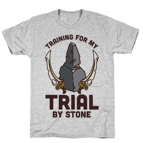 Training For My Trial By Stone T-Shirt