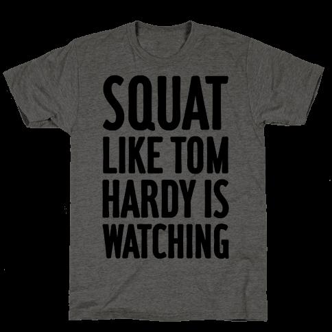 Squat Like Tom Hardy Is Watching