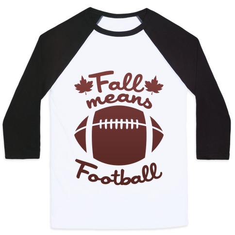 Fall Means Football Baseball Tee