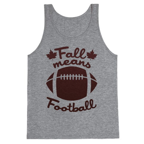 Fall Means Football Tank Top