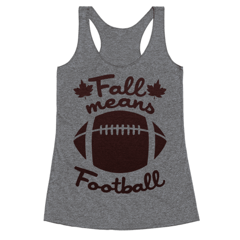 Fall Means Football Racerback Tank Top