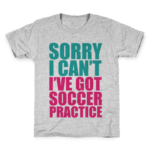 Sorry I Can't Kids T-Shirt