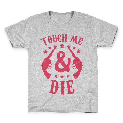 Touch Me & Die Kids T-Shirt