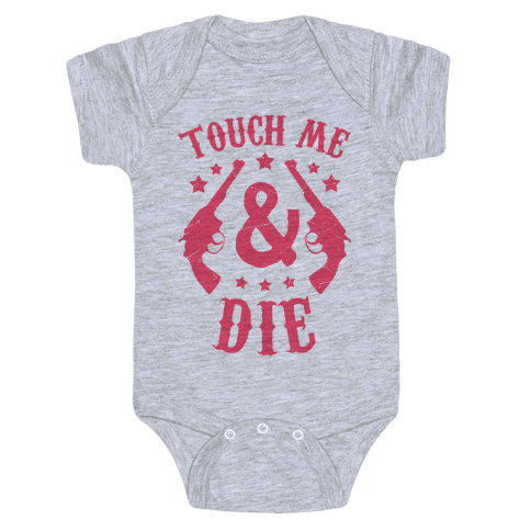Touch Me & Die Baby Onesy