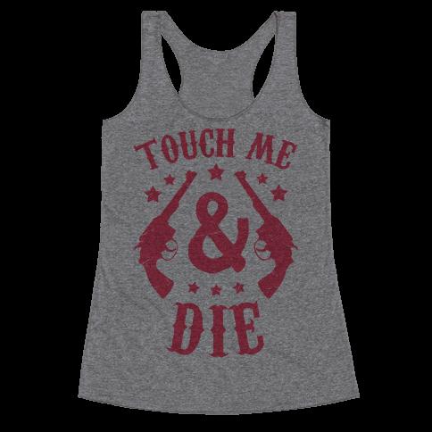 Touch Me & Die Racerback Tank Top
