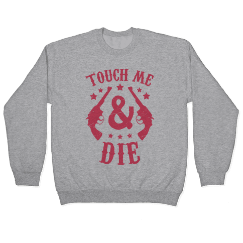 Touch Me & Die Pullover