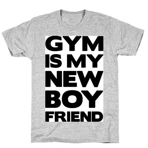 Gym Is My New Boyfriend (black font) Mens/Unisex T-Shirt