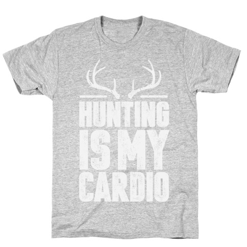 Hunting Is My Cardio T-Shirt