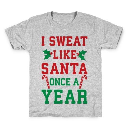 I Sweat Like Santa Once A Year Kids T-Shirt