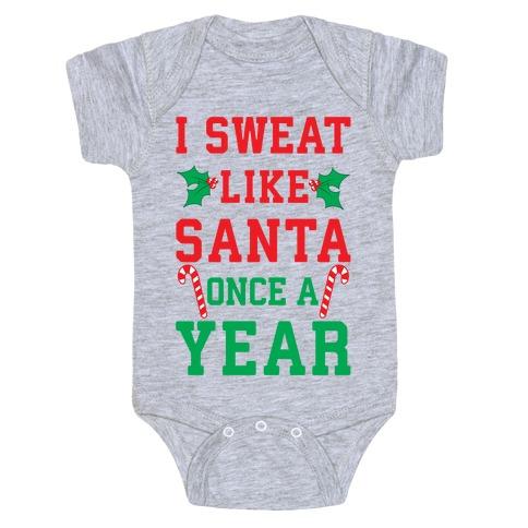 I Sweat Like Santa Once A Year Baby Onesy