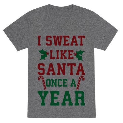 I Sweat Like Santa Once A Year V-Neck Tee Shirt