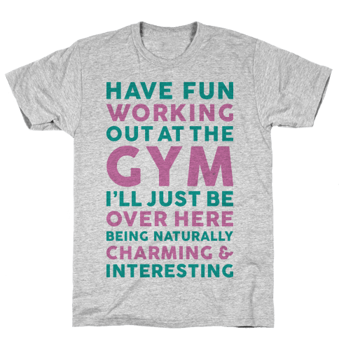 Have Fun Working Out Mens T-Shirt