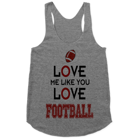Love Me Like You Love Football