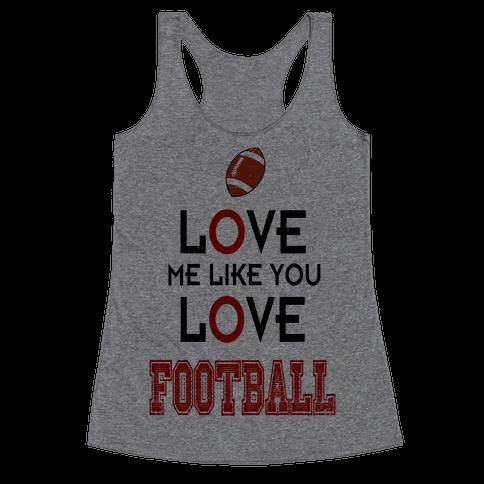 Love Me Like You Love Football