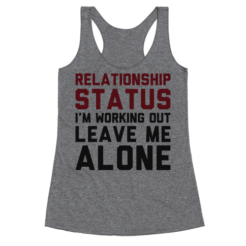 Relationship Status: I'm Working Out Leave Me Alone