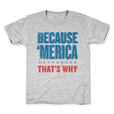 Because Merica Kids T-Shirt