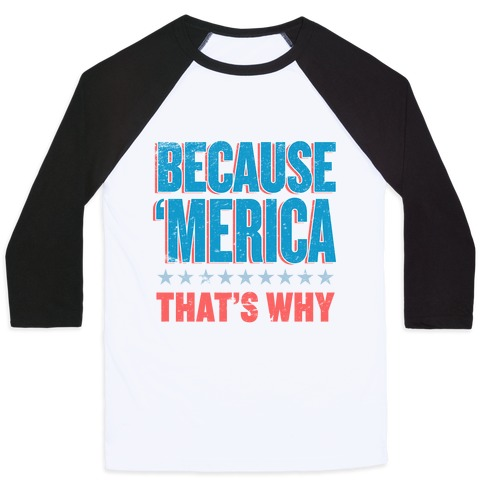 Because Merica Baseball Tee