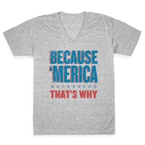 Because Merica V-Neck Tee Shirt