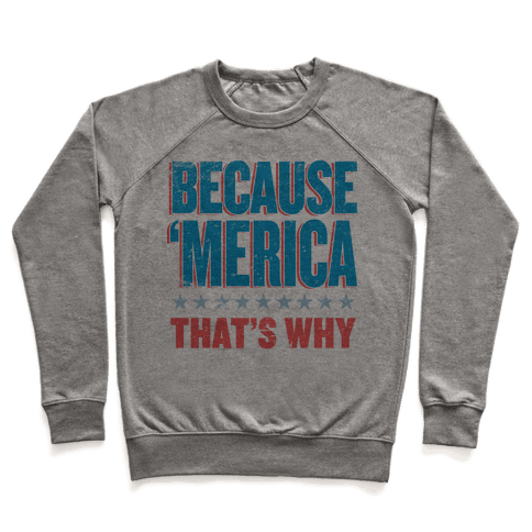 Because Merica Pullover