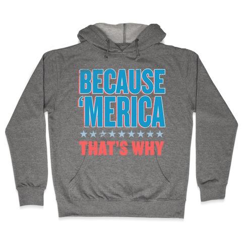 Because Merica Hooded Sweatshirt
