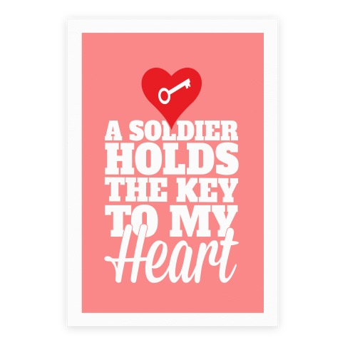 A Soldier Holds The Key To My Heart Poster