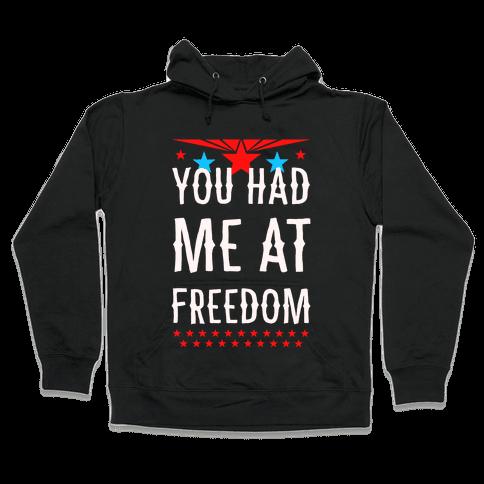 You Had Me at Freedom Hooded Sweatshirt