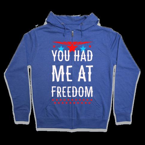 You Had Me at Freedom Zip Hoodie