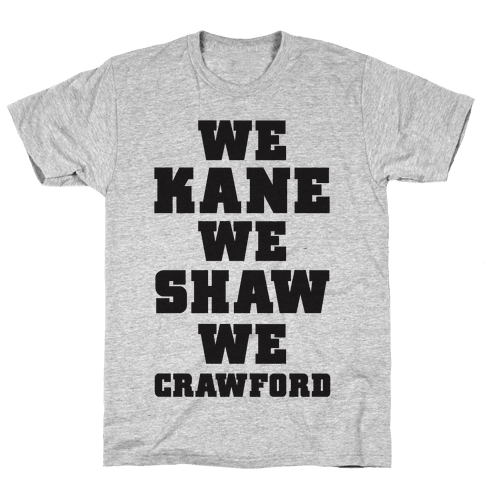 We Kane We Shaw We Krawford Mens T-Shirt