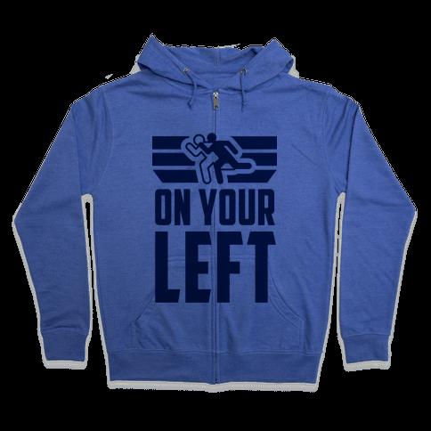 On Your Left (Running Quote) Zip Hoodie