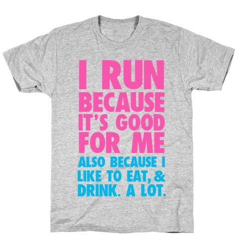 Why I Run Mens T-Shirt