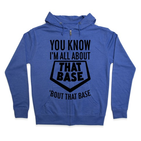 I'm All About That Base Zip Hoodie