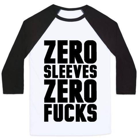 Zero Sleeves Zero F***s Baseball Tee