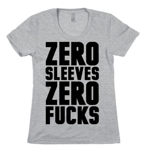 Zero Sleeves Zero F***s Womens T-Shirt