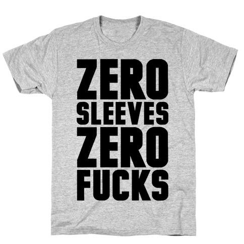 Zero Sleeves Zero F***s Mens/Unisex T-Shirt