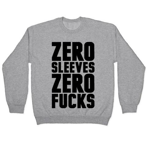Zero Sleeves Zero F***s Pullover